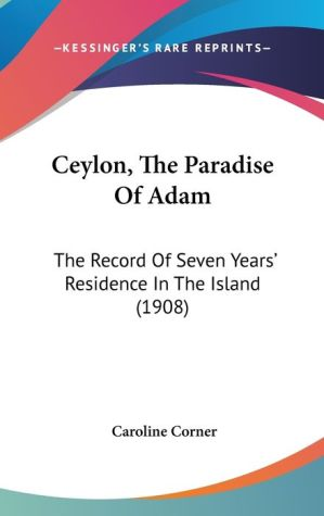 Ceylon, The Paradise Of Adam - Caroline Corner