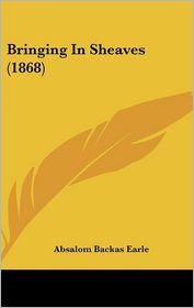 Bringing In Sheaves (1868) - Absalom Backas Earle