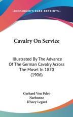 Cavalry on Service - Gerhard Von Pelet-Narbonne