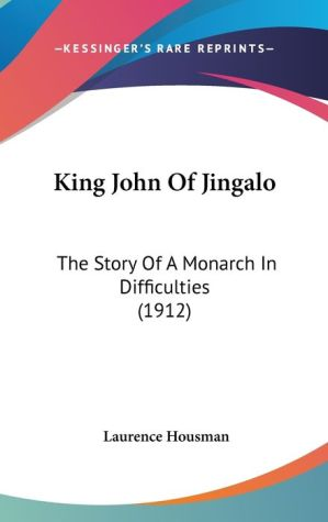King John Of Jingalo - Laurence Housman