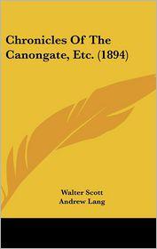 Chronicles Of The Canongate, Etc. (1894) - Walter Scott