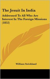 The Jesuit In India - William Strickland