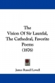 Vision of Sir Launfal, the Cathedral, Favorite Poems (1876) - James Russell Lowell