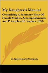 My Daughter's Manual - D. Appleton And Company