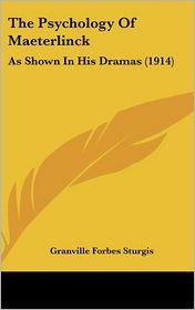 The Psychology Of Maeterlinck - Granville Forbes Sturgis