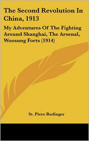 The Second Revolution In China, 1913 - St. Piero Rudinger