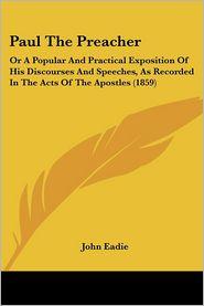 Paul The Preacher - John Eadie