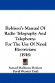 Robison's Manual of Radio Telegraphy and Telephony - Samuel Shelburne Robison; David Wooster Todd; S C Hooper