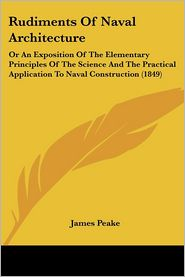 Rudiments Of Naval Architecture - James Peake