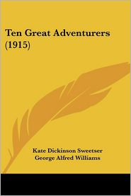 Ten Great Adventurers (1915) - Kate Dickinson Sweetser
