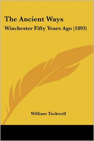 The Ancient Ways - William Tuckwell