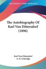 The Autobiography of Karl Von Dittersdorf (1896) - Karl Von Dittersdorf