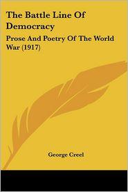 The Battle Line Of Democracy - George Creel