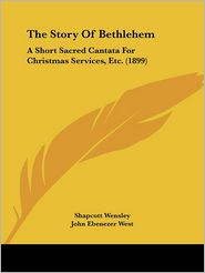 The Story Of Bethlehem - Shapcott Wensley