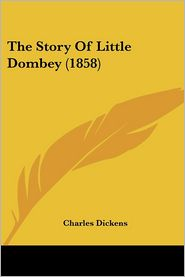 The Story Of Little Dombey (1858) - Charles Dickens