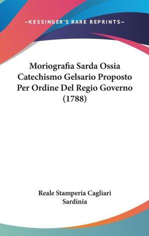 Moriografia Sarda Ossia Catechismo Gelsario Proposto Per Ordine Del Regio Governo (1788) - Reale Stamperia Cagliari Sardinia