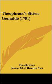 Theophrast's Sitten-Gemalde (1791) - Theophrastus