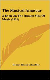 The Musical Amateur - Robert Haven Schauffler