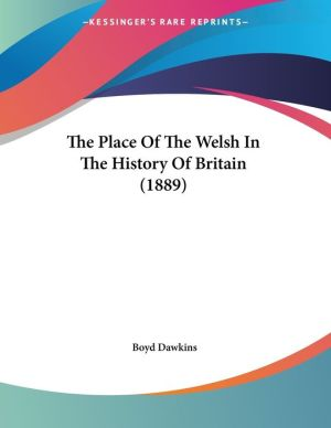 The Place Of The Welsh In The History Of Britain (1889) - Boyd Dawkins