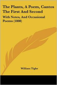 The Plants, A Poem, Cantos The First And Second - William Tighe