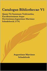 Catalogus Bibliothecae V1 - Augustinus Martinus Schadelook