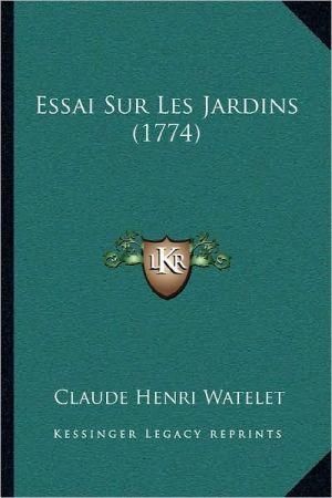 Essai Sur Les Jardins (1774) - Claude Henri Watelet