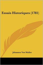 Essais Historiques (1781) - Johannes Von Muller