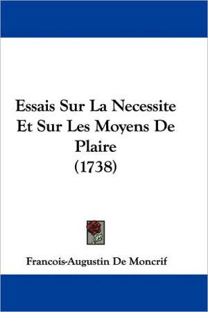Essais Sur La Necessite Et Sur Les Moyens De Plaire (1738)