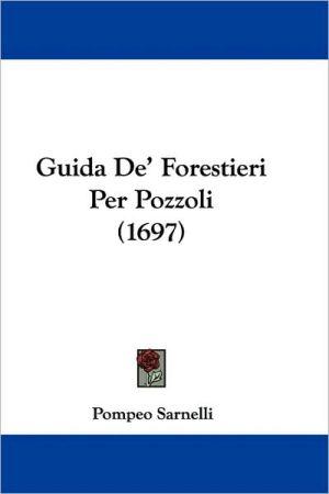 Guida De' Forestieri Per Pozzoli (1697) - Pompeo Sarnelli