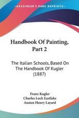 Handbook of Painting, Part 2 - Franz Kugler