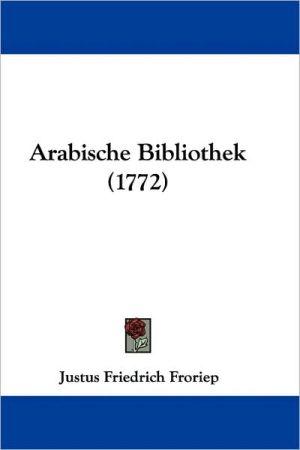 Arabische Bibliothek (1772) - Justus Friedrich Froriep