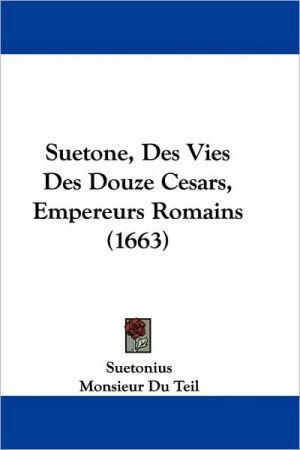 Suetone, Des Vies Des Douze Cesars, Empereurs Romains (1663)