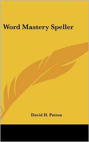 Word Mastery Speller - David H. Patton