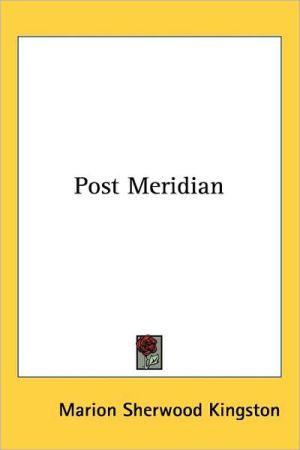 Post Meridian - Marion Sherwood Kingston