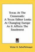 Texas at the Crossroads: A Texas Editor Looks at Changing Europe as It Affects the Southwest