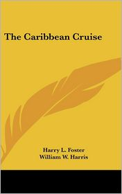 The Caribbean Cruise - Harry L. Foster