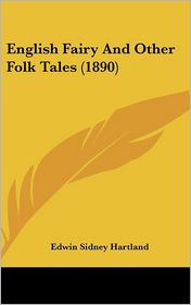 English Fairy And Other Folk Tales (1890) - Edwin Sidney Hartland (Editor)