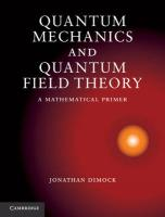 Quantum Mechanics and Quantum Field Theory: A Mathematical Primer