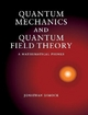 Quantum Mechanics and Quantum Field Theory - Jonathan Dimock