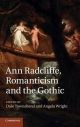 Ann Radcliffe, Romanticism and the Gothic - Dale Townshend; Angela Wright