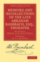 Memoirs and Recollections of the Late Abraham Raimbach, Esq., Engraver - Abraham Raimbach; Michael Thomson Scott Raimbach
