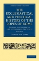 The Ecclesiastical and Political History of the Popes of Rome - Leopold von Ranke