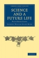 Science and a Future Life: with Other Essays (Cambridge Library Collection - Spiritualism and Esoteric Knowledge)
