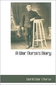 A War Nurse's Diary - World War I Nurse