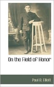 On The Field Of Honor - Paul B. Elliott
