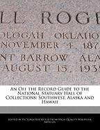 An Off the Record Guide to the National Statuary Hall of Collections: Southwest, Alaska and Hawaii