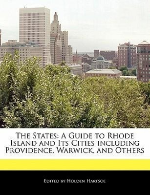The States: A Guide to Rhode Island and Its Cities Including Providence, Warwick, and Others als Taschenbuch von Anthony Holden - SILVER CHAIR PR