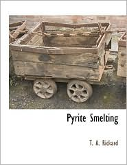 Pyrite Smelting - T. A. Rickard