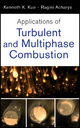 Applications of Turbulent and Multi-Phase Combustion - Kenneth Kuan-Yun Kuo; Ragini Acharya