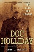 Gary L. Roberts: Doc Holliday